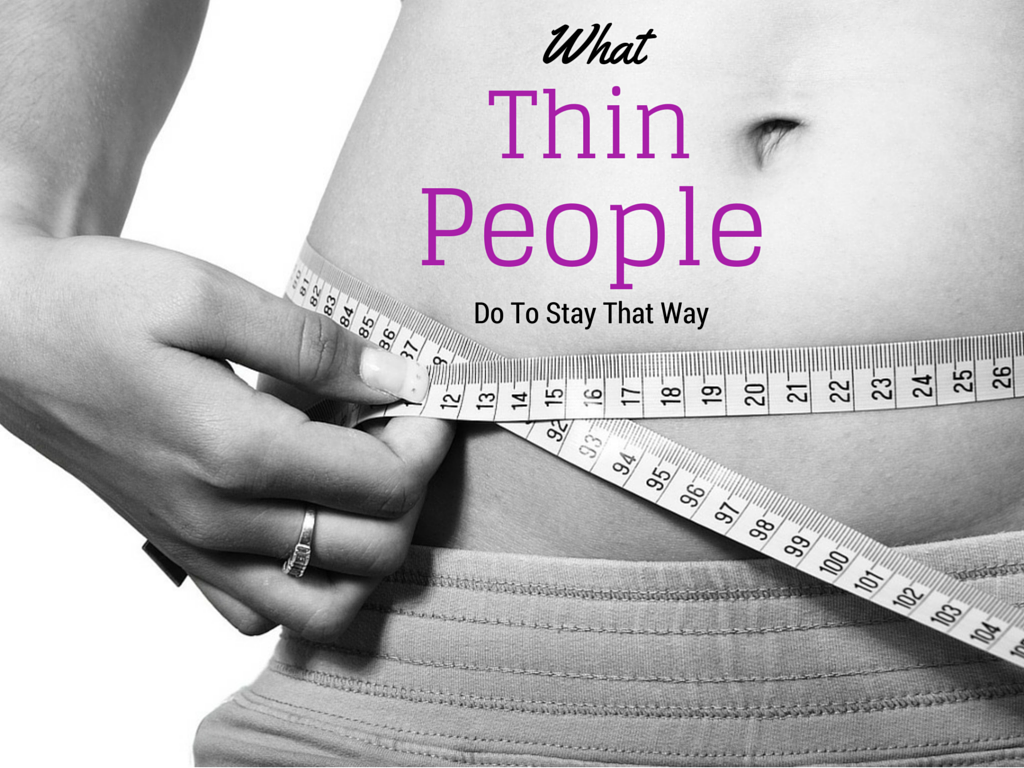 what thin people do to stay thin