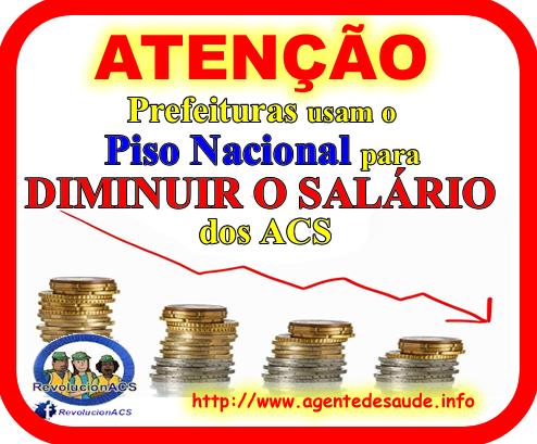 diminuir%2Bsalario%2Bacs Prefeituras usam o Piso Nacional para pagar MENOS aos ACS