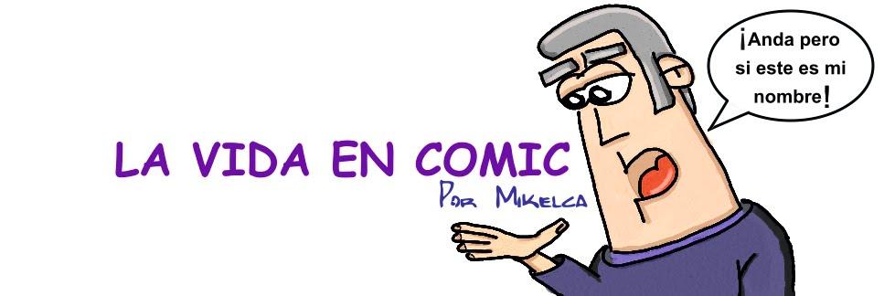 La vida En comic por Mikelca