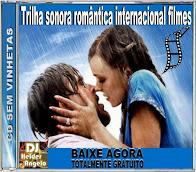 CD Trilha sonora romântica internacional filmes By DJ Helder Angelo [[[ SEM VINHETAS ]]]