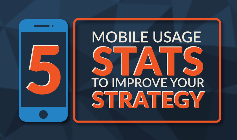Five Mobile Usage Stats to Improve Your Marketing Strategy - #infographic