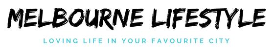 Melbourne Lifestyle Blog
