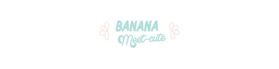 banana meet-cute
