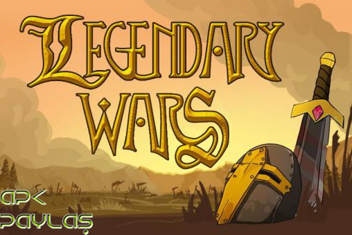 Legendary Wars Apk indir