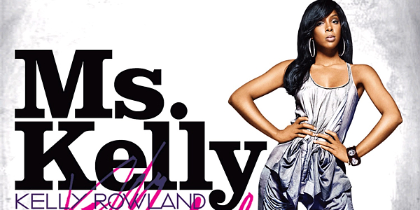 Kelly Rowland | Ms. Kelly