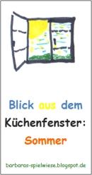 Blick aus dem Küchenfenster: Sommer - bis 08.09.2012
