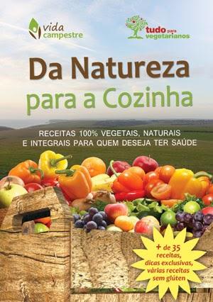 E-Book: Da Natureza para a Cozinha - Receitas Vegetarianas 100% naturais e integrais