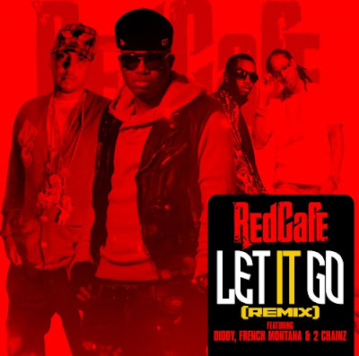 Red Cafe - Let It Go (Remix)