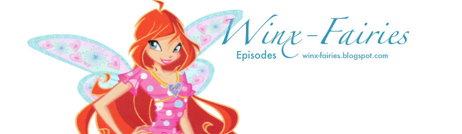 Winx-Fairies | Episodes