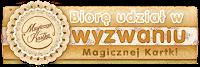 http://www.magicznakartka.blogspot.com/2015/08/mediowa-praca-wyzwanie-na-sierpien.html