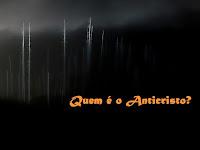 Quem é o Anticristo?