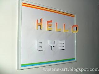 HELLO / bye   wesens-art.blogspot.com