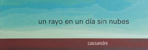 Un rayo en un dia sin nubes / Cassandre
