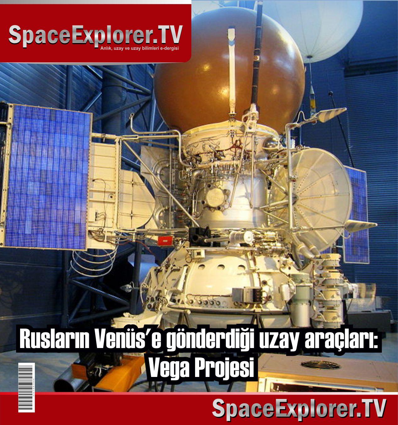 Rusya, SSCB, Venüs, Venüs'te hayat var mı, Vega projesi, Vega 1, Vega 2, Halley kuyruklu yıldızı, Proton füzeleri, Proton K, Mars, Ay, Ay'da üs, Space Explorer, Sovyet uzay araştırmaları,
