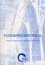 PATRIMONIO INDUSTRIAL - Fuerza y riqueza del trabajo colectivo.
