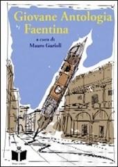 """""""Giovane antologia faentina"""" ( edito da """"Tempo al libro"""")"""