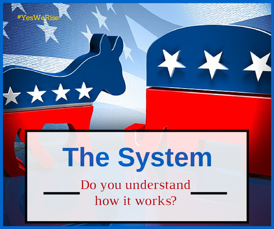 Do you understand how our political system works? | Yes, We Rise