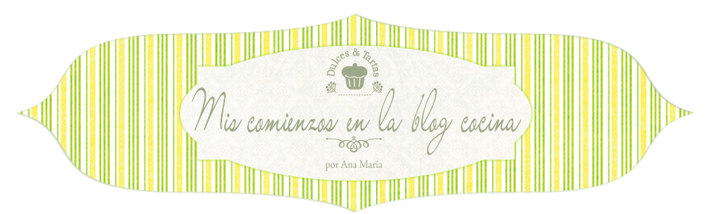MIS COMIENZOS EN LA BLOG COCINA