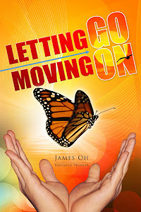 Letting Go And Moving On By James Oh