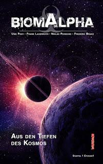 Biom Alpha: Aus den Tiefen des Kosmos von Uwe Post