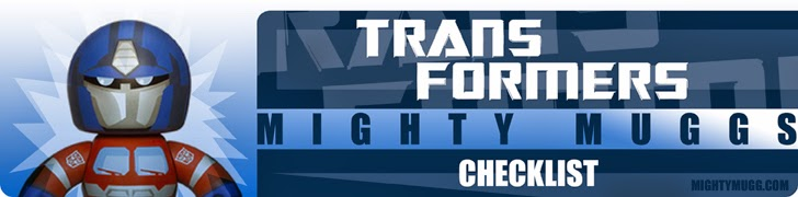 Transformers Mighty Muggs Checklist