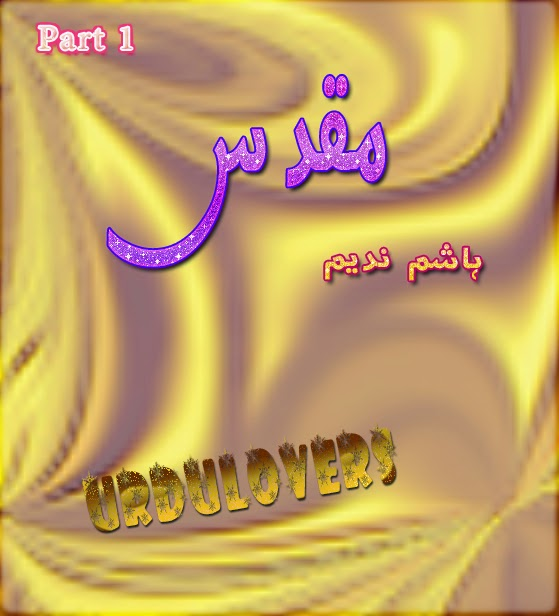 Muqadas Part One Urdu Novel By Hashim Nadeem