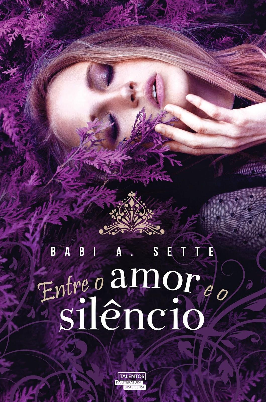 Entre o Amor e o Silêncio [Babi A. Sette]