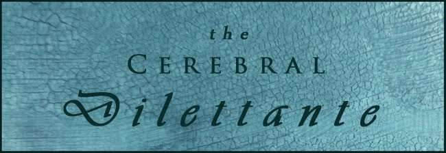The Cerebral Dilettante