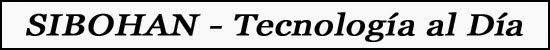 Sibohan Tecnologia al Dia