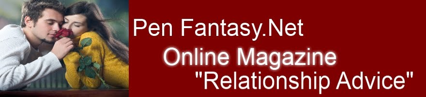"Pen Fantasy Relationship Advice ""Online Magazine"""