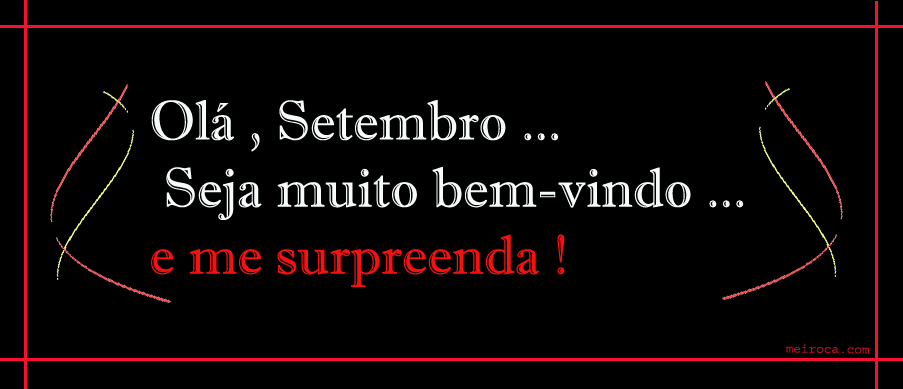 SETEMBRO, SEJA BEM_VINDO!!!
