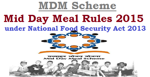 MDM Scheme,Mid Day Meal Rules 2015,National Food Security Act 2013