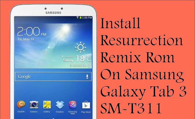 resurrection remix rom on samsung galaxy tab 3 SM-T311 lt013g