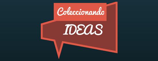 Coleccionando Ideas