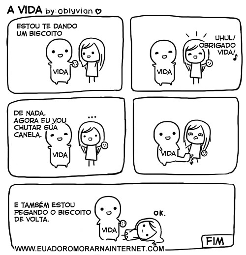 a vida, the life, by oblyvian, tirinhas, quadrinhos, acidos, se a vida te der biscoitos, eu adoro morar na internet