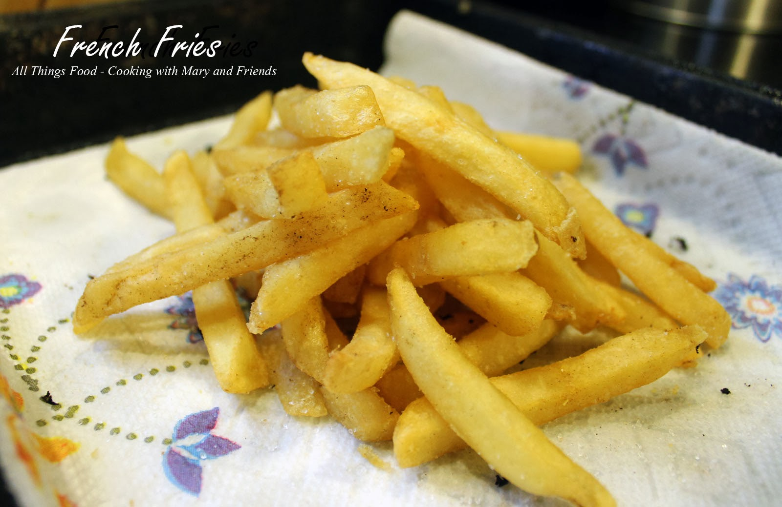 Cooking With Mary and Friends: Perfect Homemade French Fries