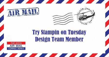 Vanaf augustus 2019 ben ik DT-lid bij Try Stampin' on Tuesday