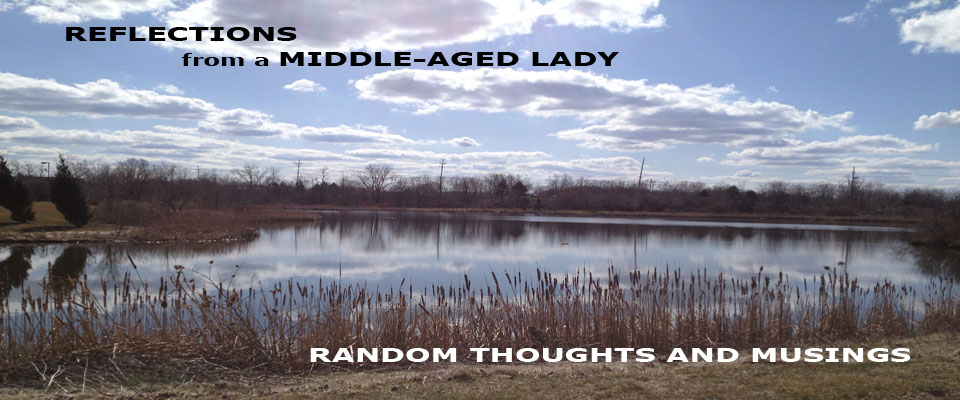 Reflections from a Middle-Aged Lady