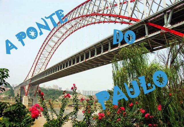 A PONTE DO PAULO