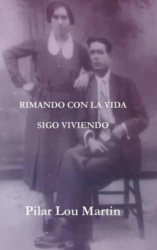 RIMANDO CON LA VIDA. SIGO VIVIENDO