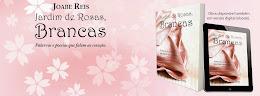 JARDIM DE ROSAS BRANCAS
