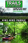 Trails of Little Rock Book, Hike Bike Paddle