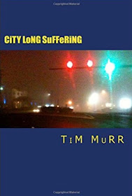 New by Tim Murr CITY LONG SUFFERING