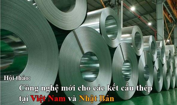 Hội thảo Công nghệ mới cho các kết cẩu thép tại Việt Nam và Nhật Bản
