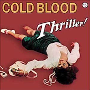 Cold Blood - Thriller! (Soul/Funk)