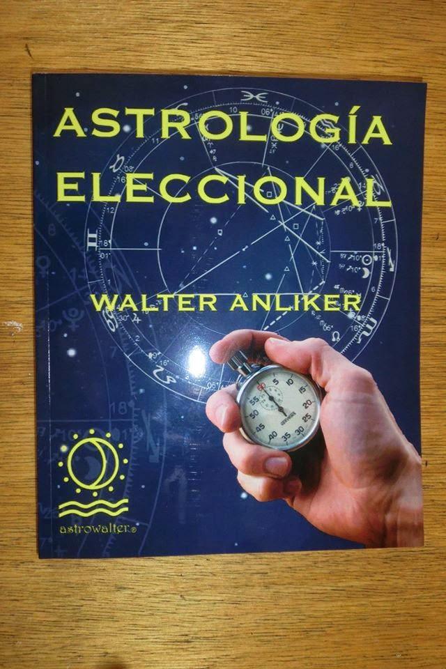 ASTROLOGIA ELECCIONAL ADQUIERE EL NUEVO LIBRO DE WALTER ANLIKER