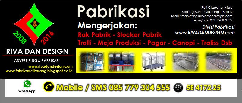 Pabrikasi : Jasa Pembuatan Rak Pabrik, Rak Gudang, Stocker, Meja Produksi, Tangki, Troli, Pagar Dll