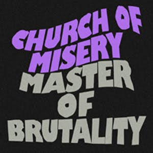 Church of Misery - 'Master of Brutality' Reissue CD Review (Metal Blade/Rise Above)