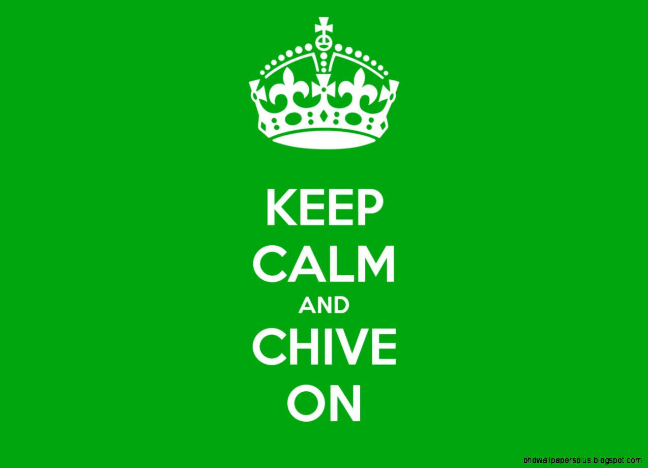 Keep Calm And Chive On Wallpaper