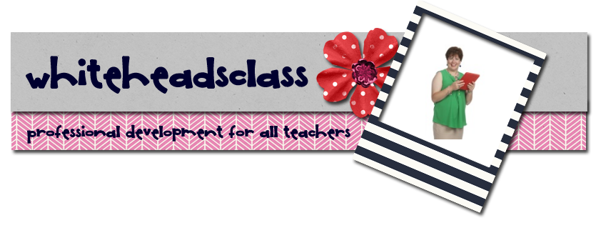 WhiteheadsClass:  Professional Development for all Teachers